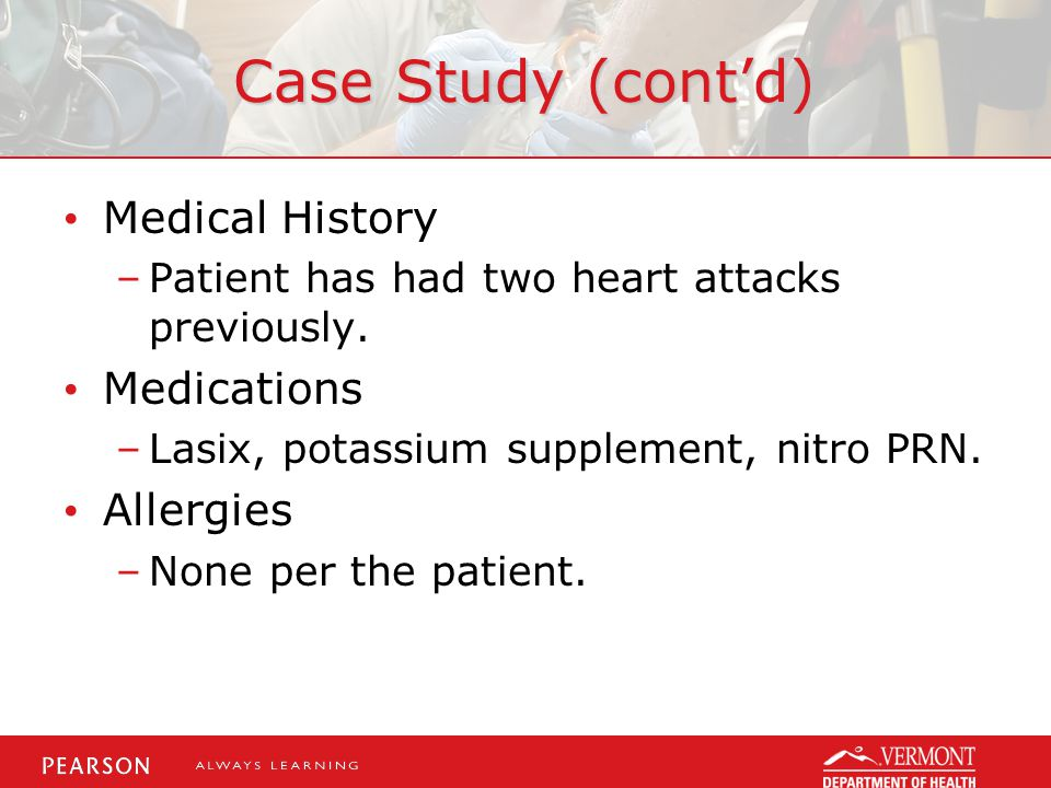 Case Study (cont'd) Medical History Medications Allergies