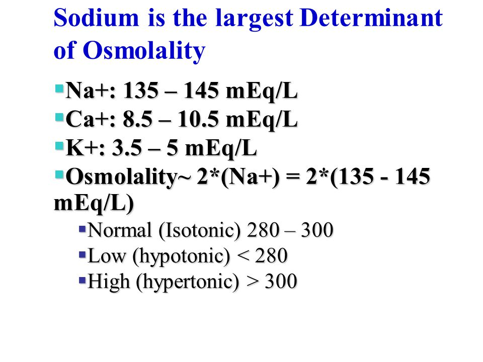 Sodium is the largest Determinant of Osmolality