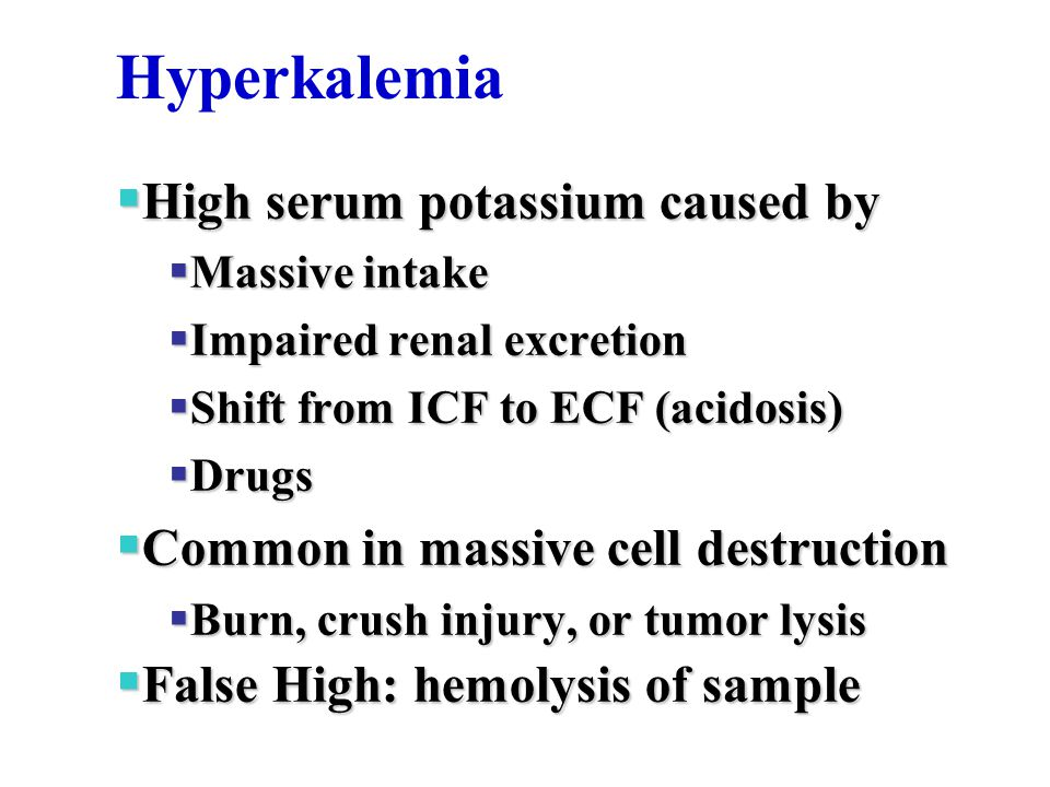 Hyperkalemia High serum potassium caused by