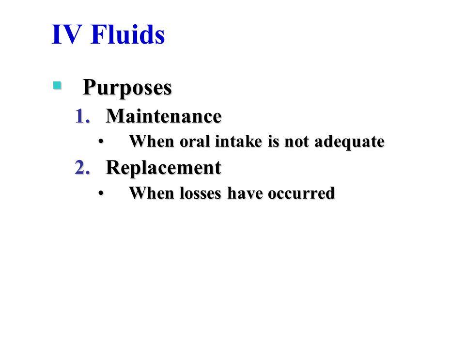 IV Fluids Purposes Maintenance Replacement