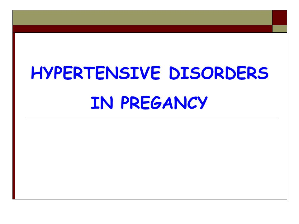 HYPERTENSIVE DISORDERS IN PREGANCY