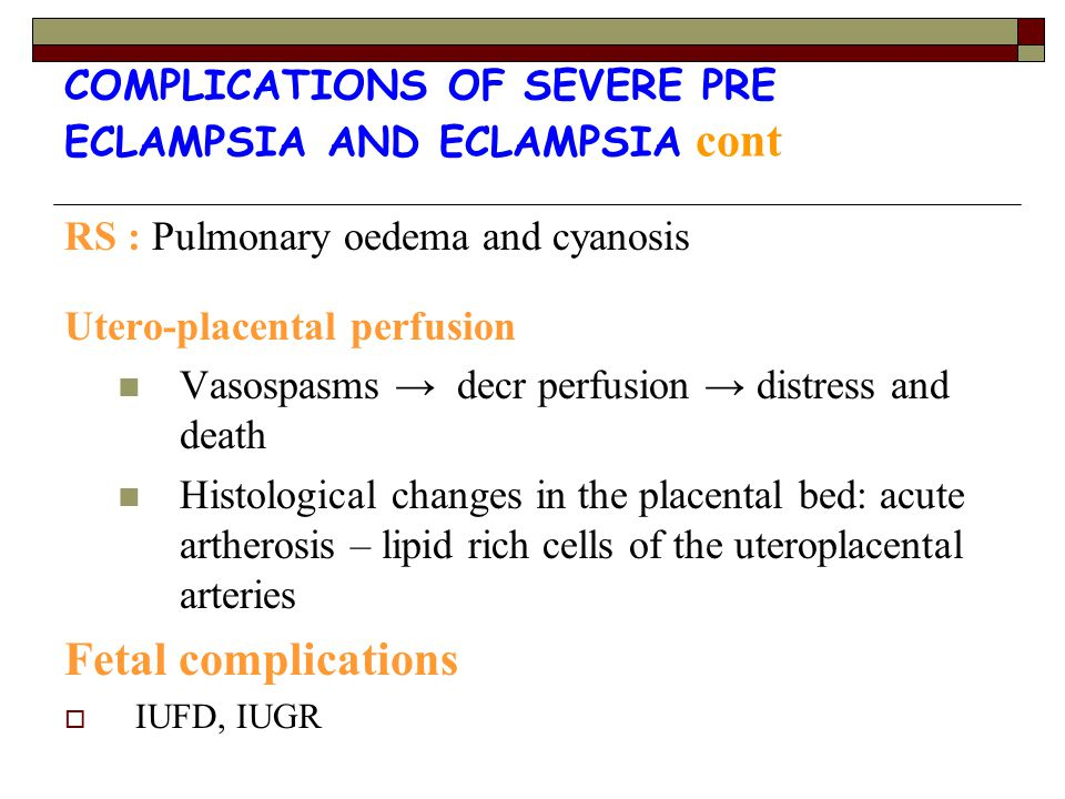 COMPLICATIONS OF SEVERE PRE ECLAMPSIA AND ECLAMPSIA cont