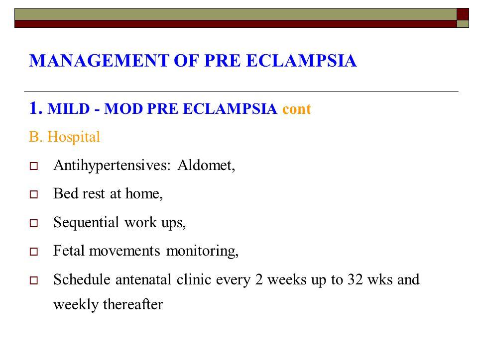 MANAGEMENT OF PRE ECLAMPSIA