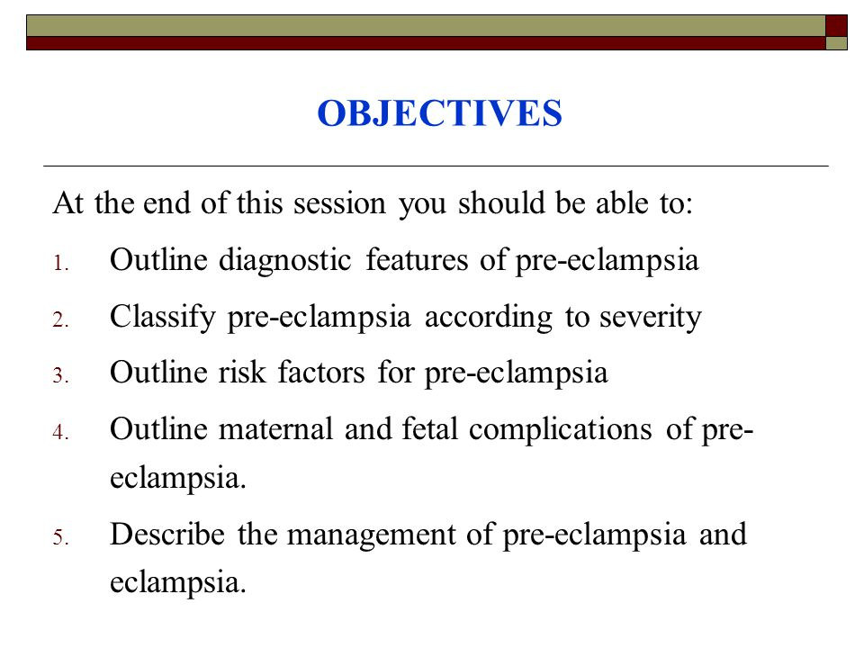 OBJECTIVES At the end of this session you should be able to: