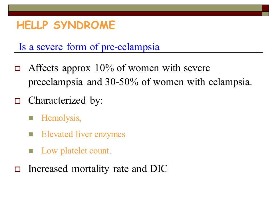 Is a severe form of pre-eclampsia