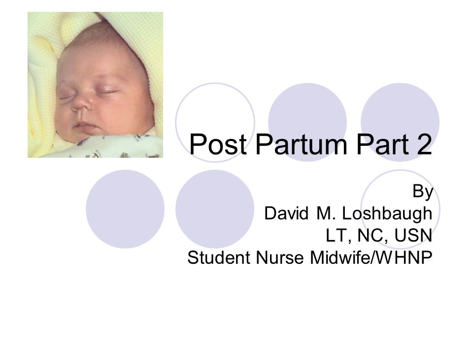 By David M. Loshbaugh LT, NC, USN Student Nurse Midwife/WHNP