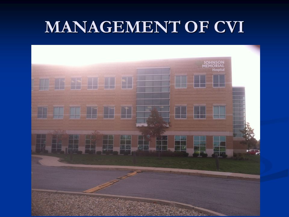 MANAGEMENT OF CVI