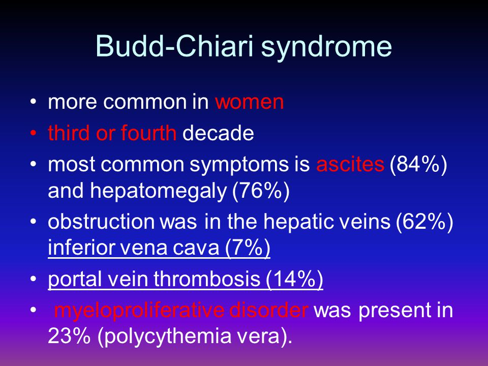 Budd-Chiari syndrome more common in women third or fourth decade