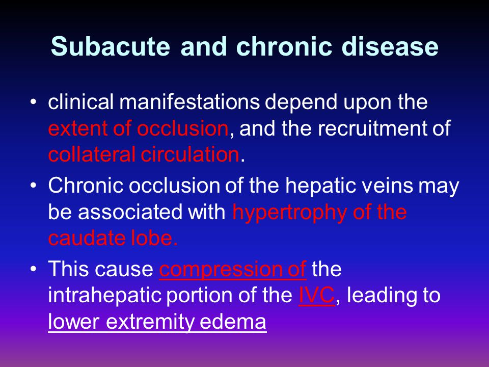 Subacute and chronic disease