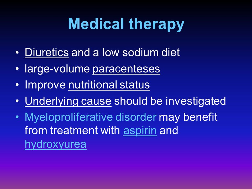 Medical therapy Diuretics and a low sodium diet