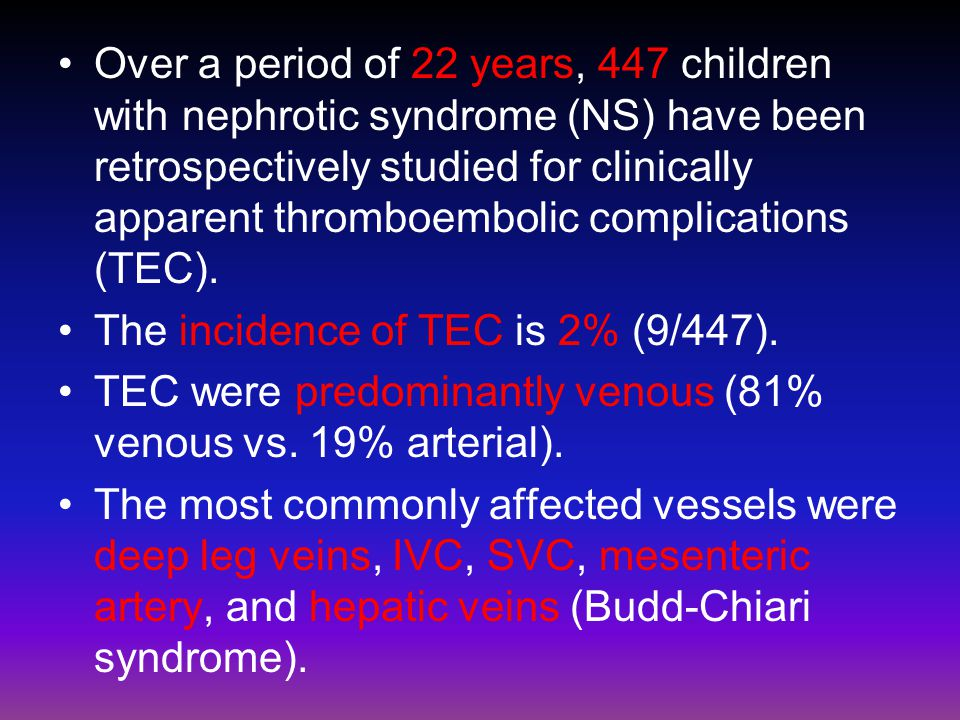 Over a period of 22 years, 447 children with nephrotic syndrome (NS) have been retrospectively studied for clinically apparent thromboembolic complications (TEC).