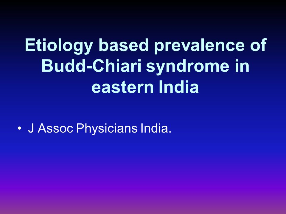 Etiology based prevalence of Budd-Chiari syndrome in eastern India