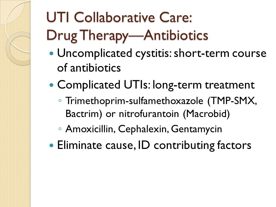 UTI Collaborative Care: Drug Therapy—Antibiotics
