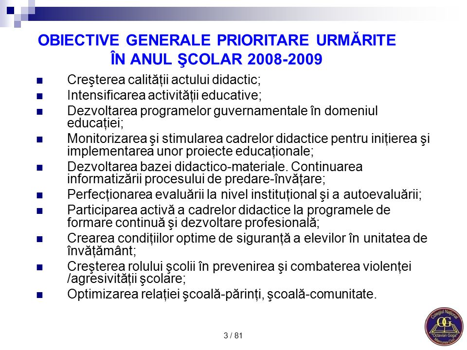 OBIECTIVE GENERALE PRIORITARE URMĂRITE ÎN ANUL ŞCOLAR 2008-2009