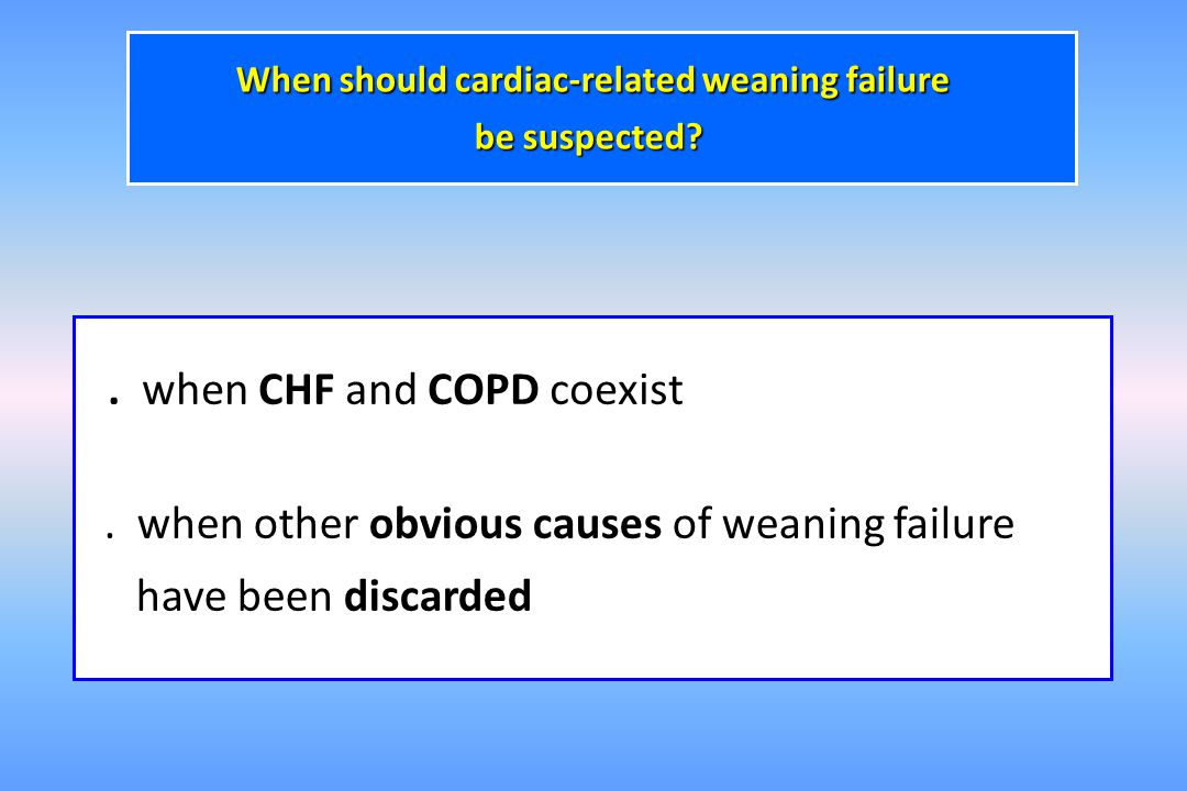 When should cardiac-related weaning failure be suspected