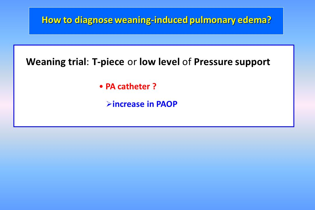 How to diagnose weaning-induced pulmonary edema