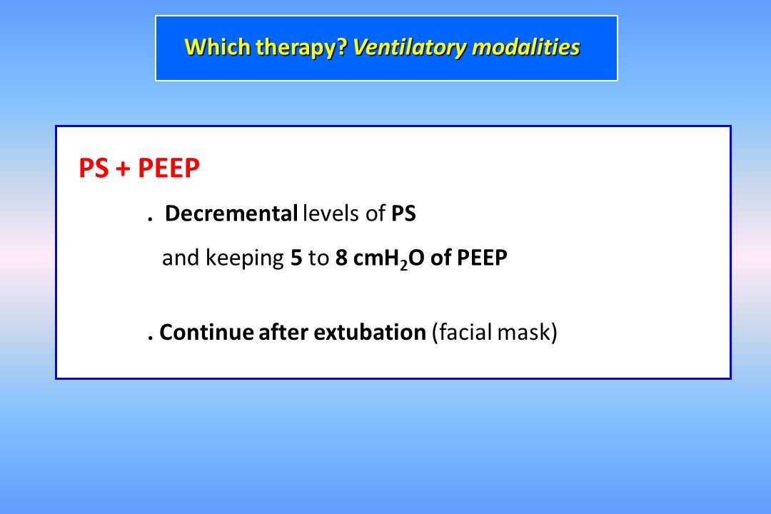 PS + PEEP Which therapy Ventilatory modalities