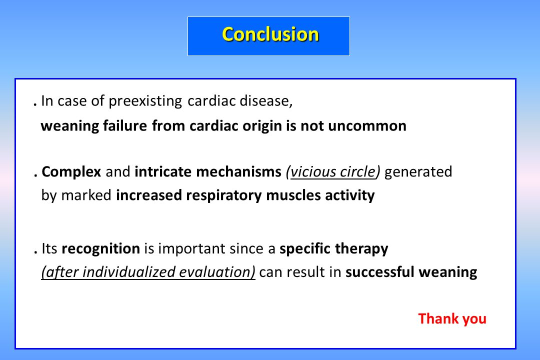 Conclusion weaning failure from cardiac origin is not uncommon