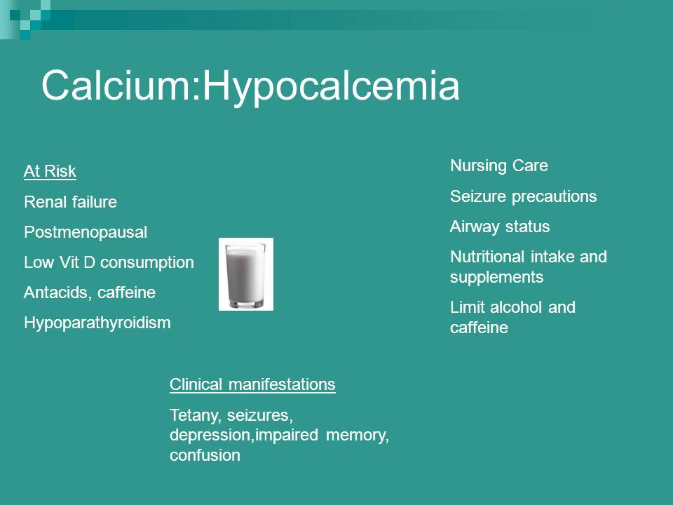 Calcium:Hypocalcemia