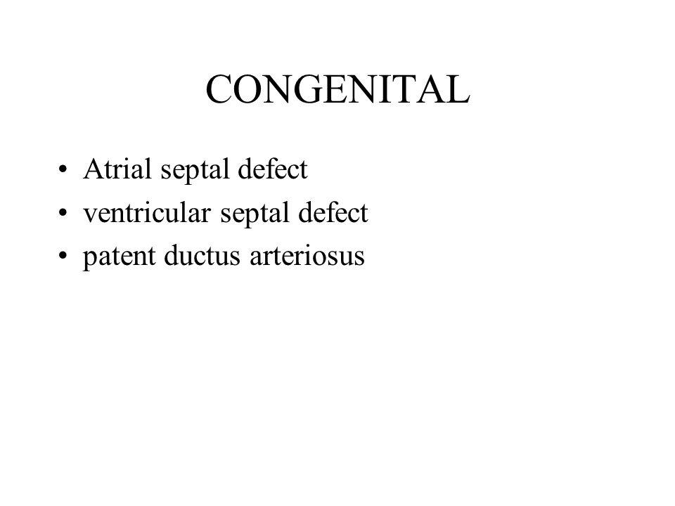 CONGENITAL Atrial septal defect ventricular septal defect