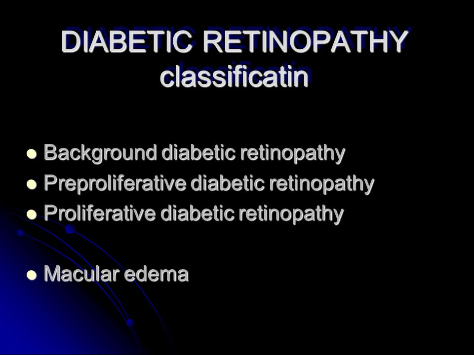 DIABETIC RETINOPATHY classificatin