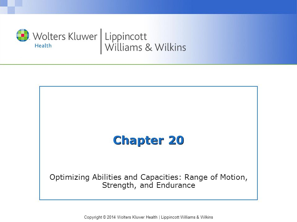 Chapter 20 Optimizing Abilities and Capacities: Range of Motion, Strength, and Endurance