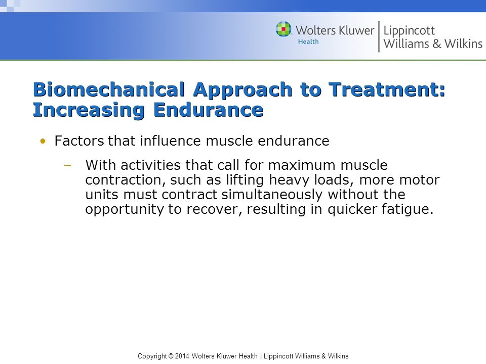 Biomechanical Approach to Treatment: Increasing Endurance
