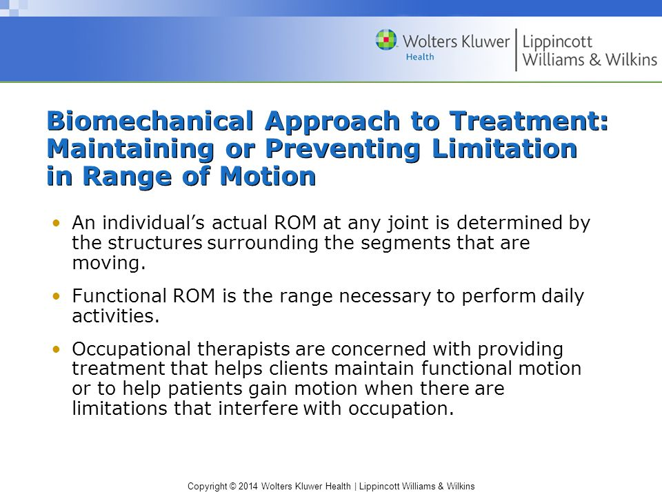 Biomechanical Approach to Treatment: Maintaining or Preventing Limitation in Range of Motion