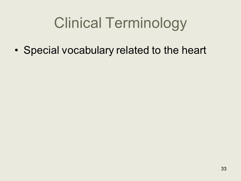 Clinical Terminology Special vocabulary related to the heart