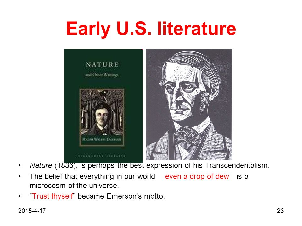 Early U.S. literature Nature (1836), is perhaps the best expression of his Transcendentalism.