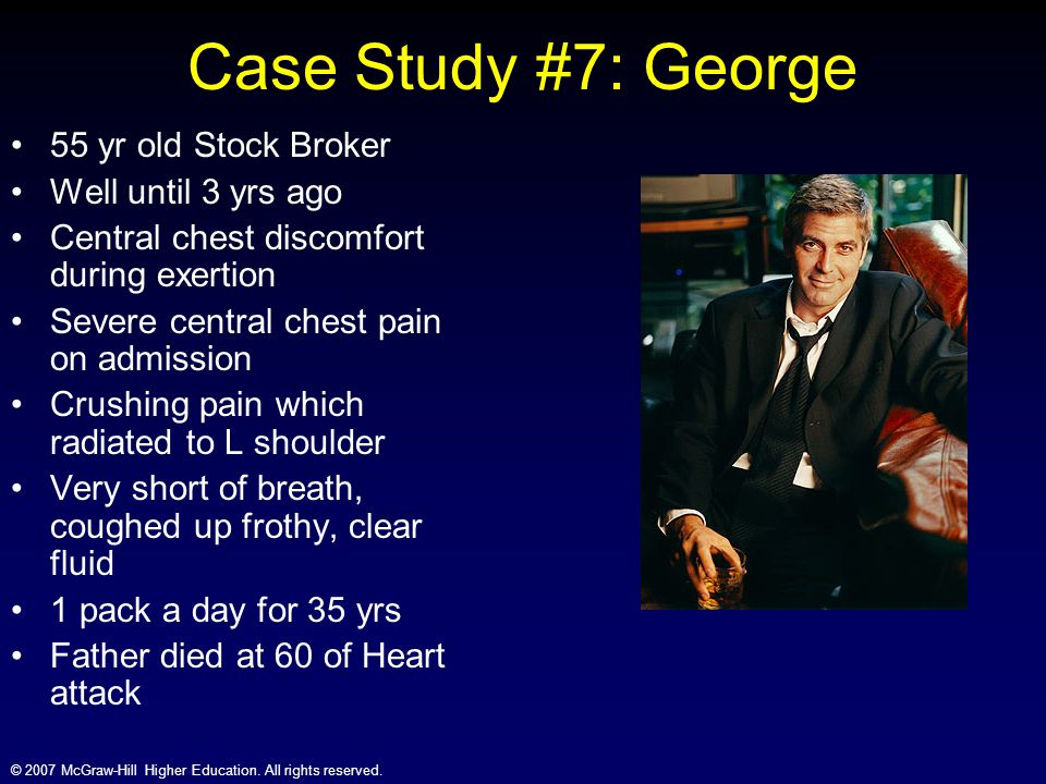 Case Study #7: George 55 yr old Stock Broker Well until 3 yrs ago