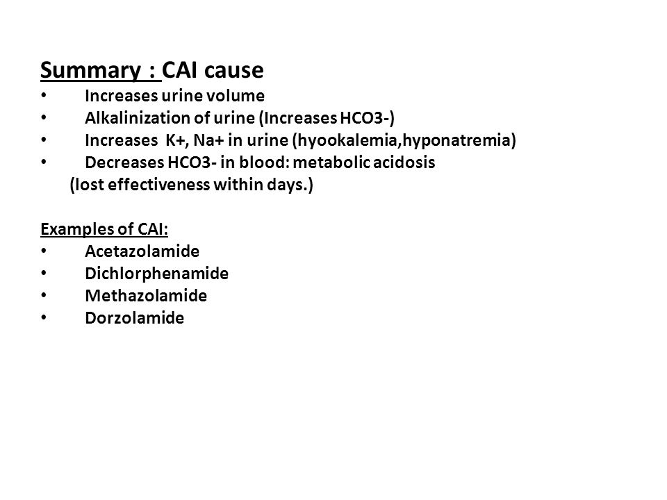 Summary : CAI cause Increases urine volume
