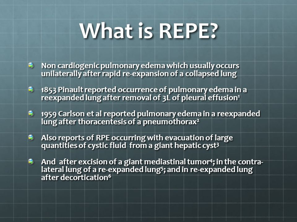 What is REPE Non cardiogenic pulmonary edema which usually occurs unilaterally after rapid re-expansion of a collapsed lung.