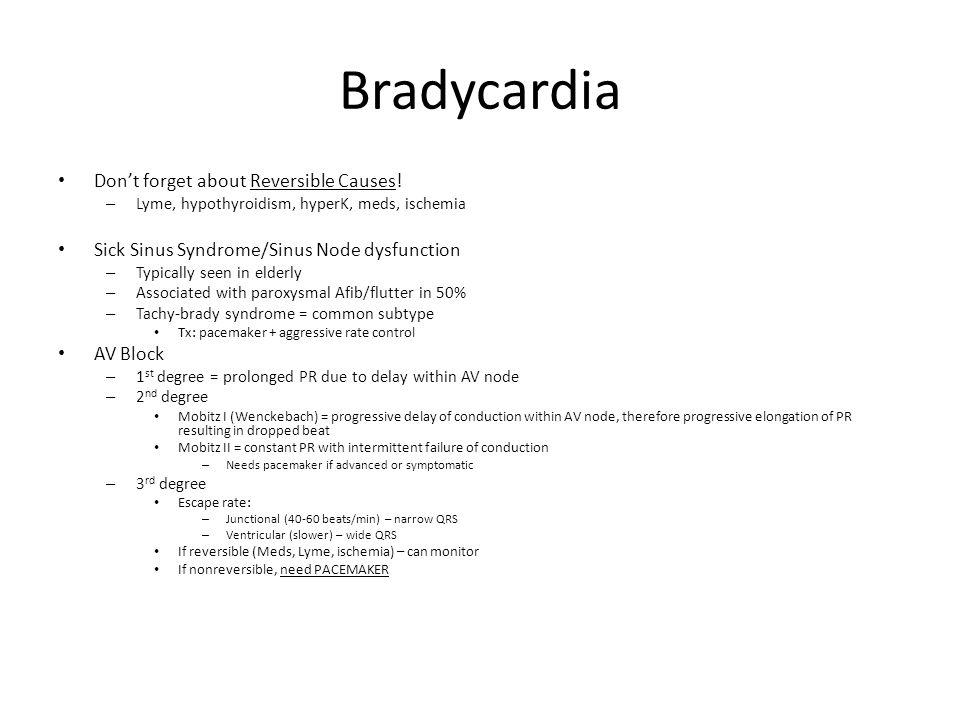 Bradycardia Don't forget about Reversible Causes!