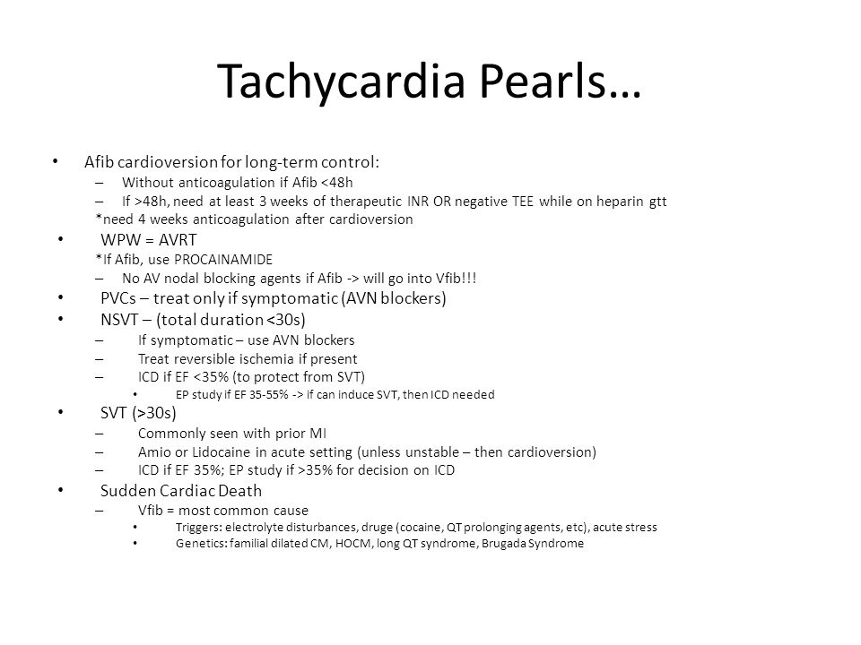 Tachycardia Pearls… Afib cardioversion for long-term control: