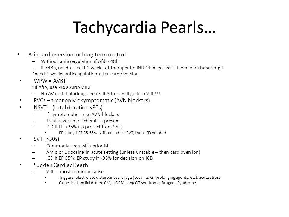 Tachycardia Pearls… Afib cardioversion for long-term control: