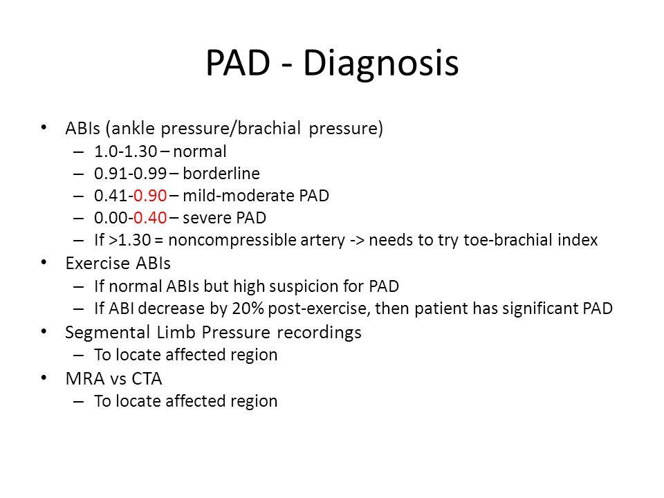 PAD - Diagnosis ABIs (ankle pressure/brachial pressure) Exercise ABIs