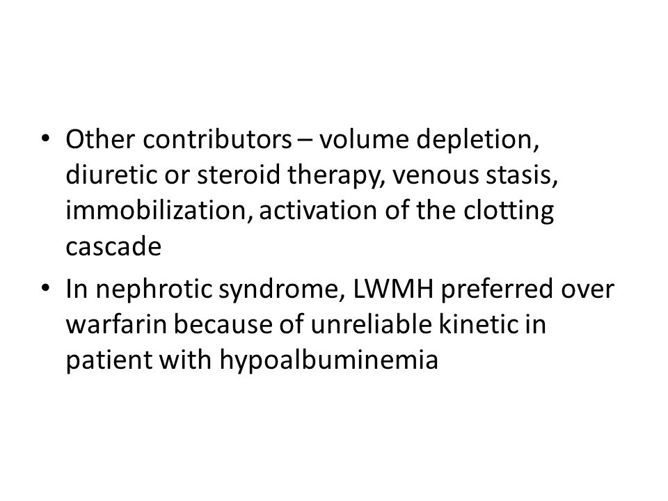 Other contributors – volume depletion, diuretic or steroid therapy, venous stasis, immobilization, activation of the clotting cascade