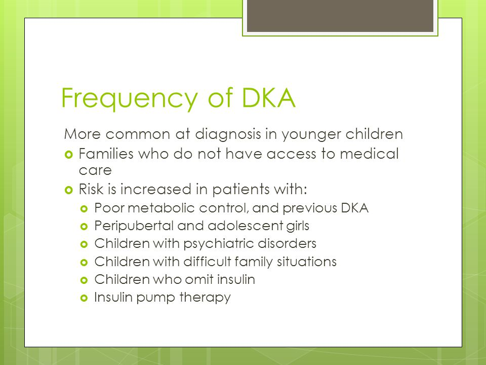 Frequency of DKA More common at diagnosis in younger children