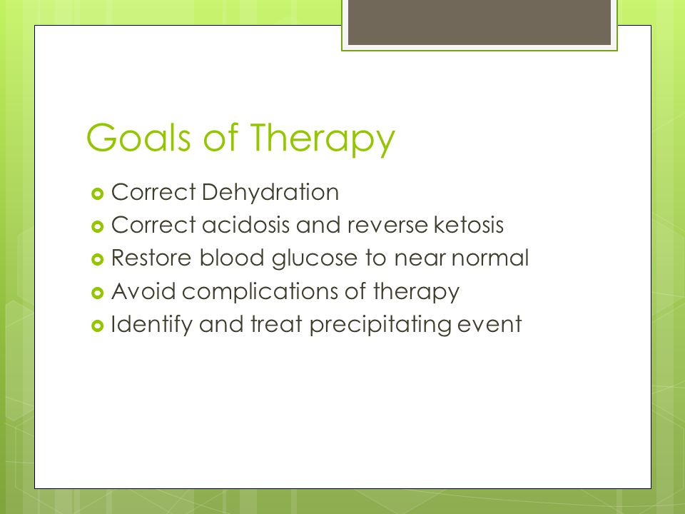 Goals of Therapy Correct Dehydration
