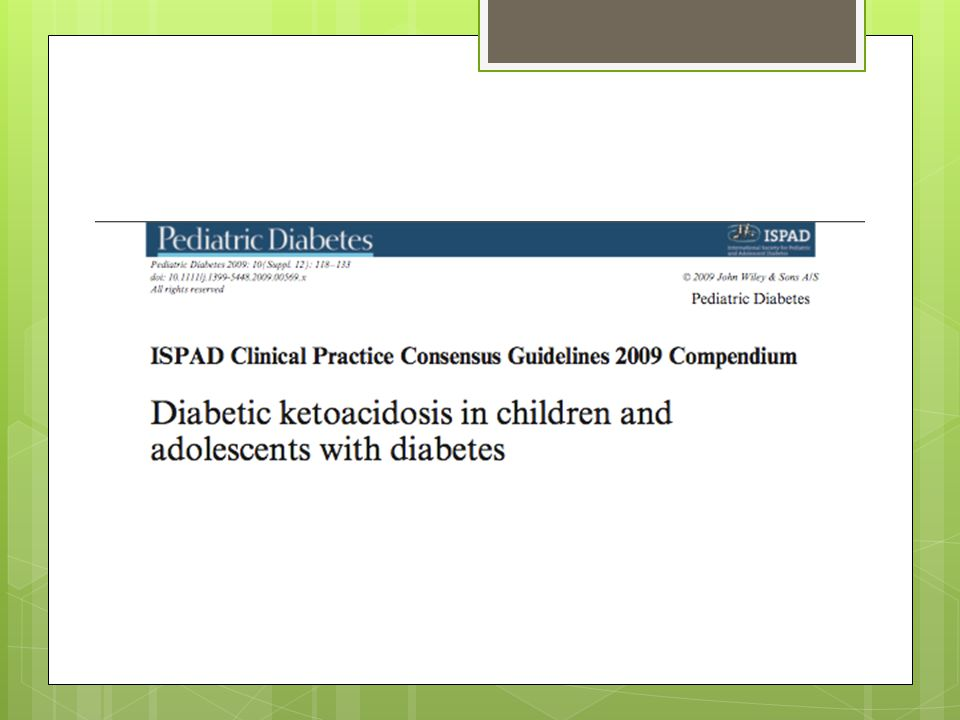 After comprehensive review of the literature an expert panel including Lawson Wilkins Pediatric Endocrine society, European Society for Pediatric Endocrinology and the International Society for Pediatric and Adolescent Diabetes