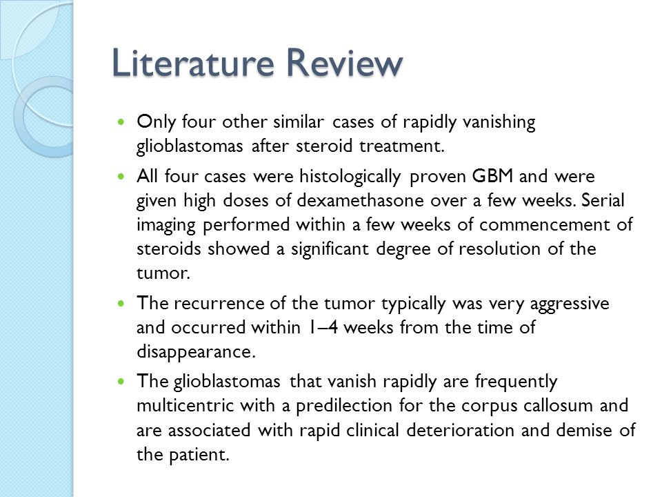 Literature Review Only four other similar cases of rapidly vanishing glioblastomas after steroid treatment.