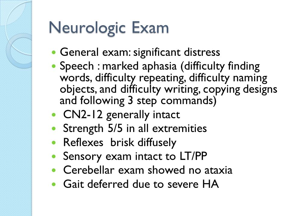 Neurologic Exam General exam: significant distress