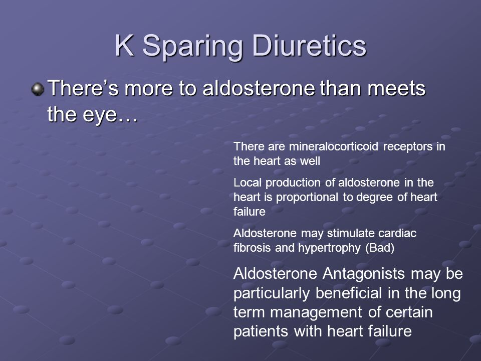 K Sparing Diuretics There's more to aldosterone than meets the eye…