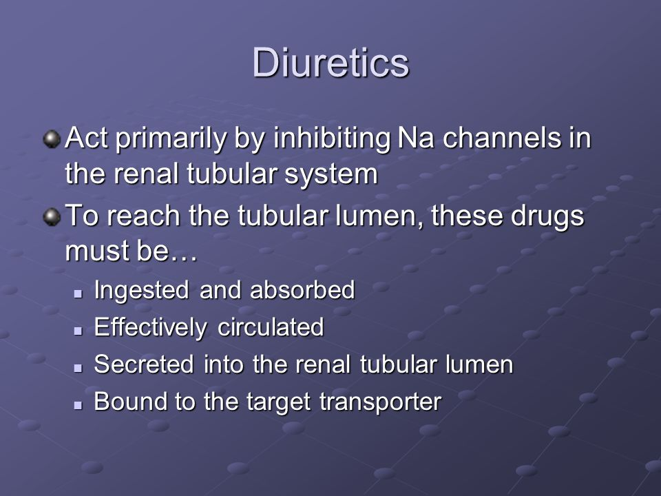 Diuretics Act primarily by inhibiting Na channels in the renal tubular system. To reach the tubular lumen, these drugs must be…