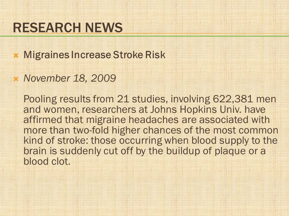 Research News Migraines Increase Stroke Risk