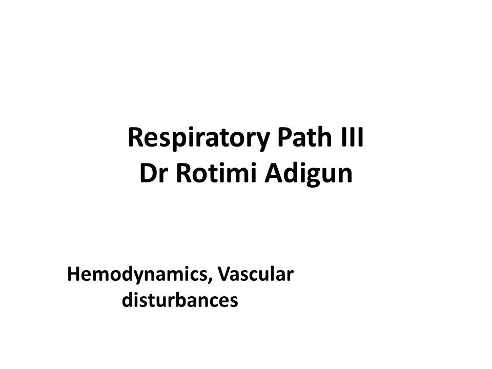 Respiratory Path III Dr Rotimi Adigun