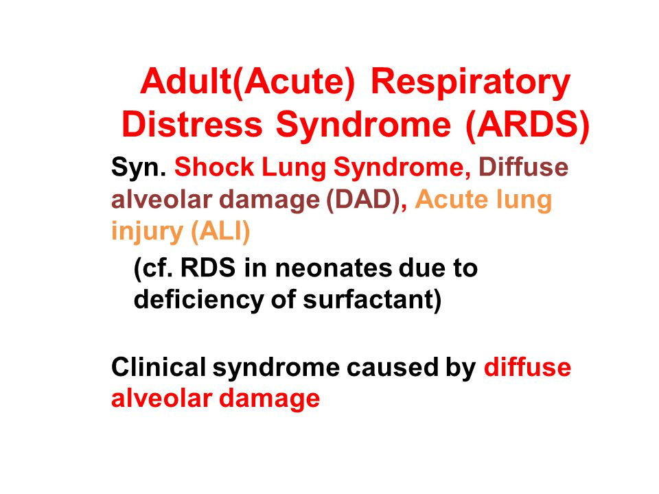 Adult(Acute) Respiratory Distress Syndrome (ARDS)