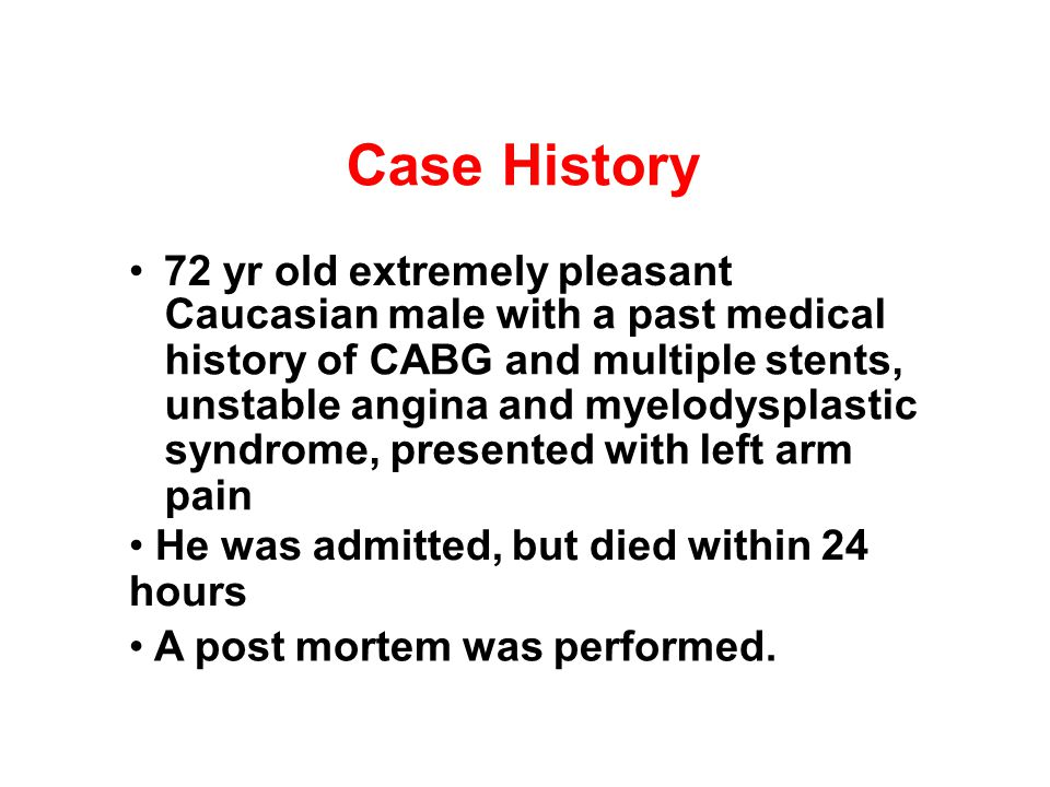 Case History • 72 yr old extremely pleasant