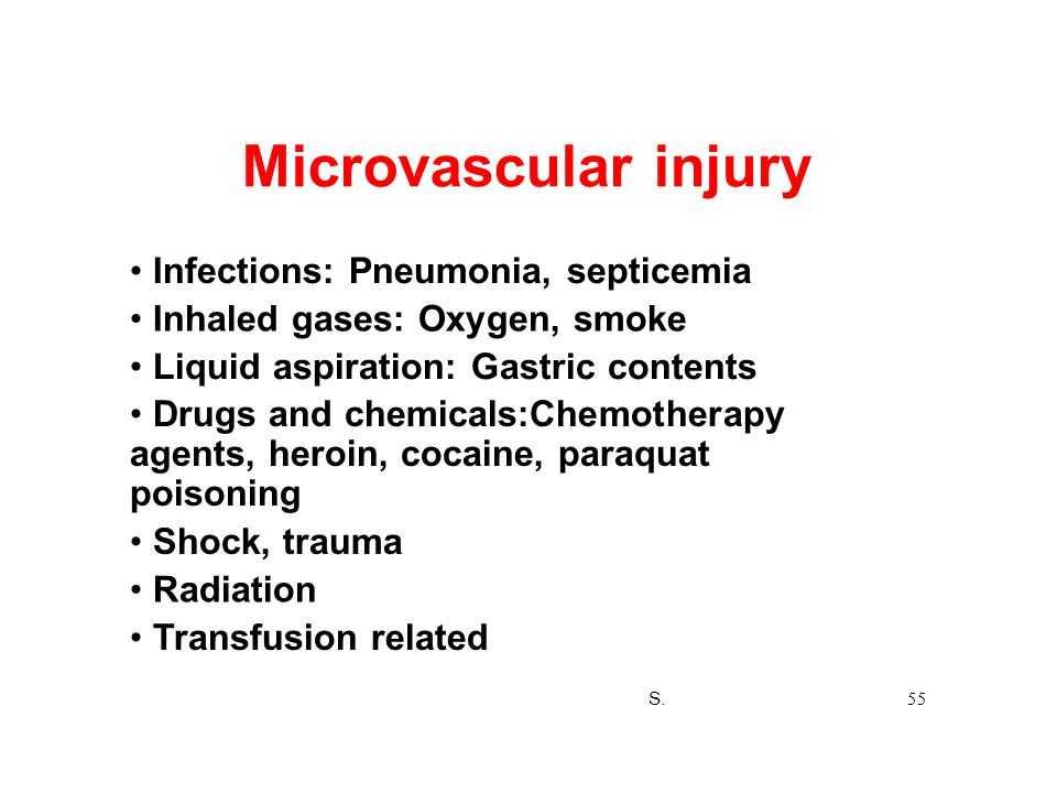 Microvascular injury • Infections: Pneumonia, septicemia